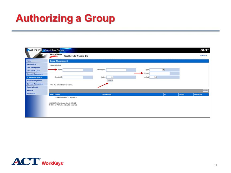 Authorizing a Group Type in the name of the group.