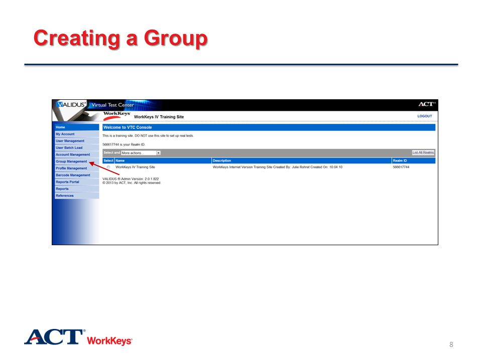 Creating a Group After you log in to Validus, click on Group Management on the left side of the page.