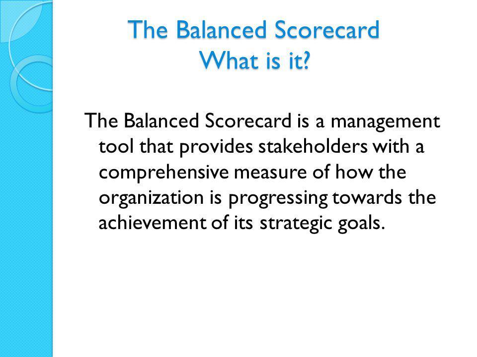 The Balanced Scorecard What is it