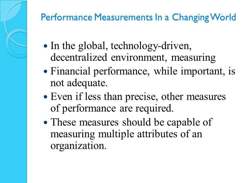 Performance Measurements In a Changing World