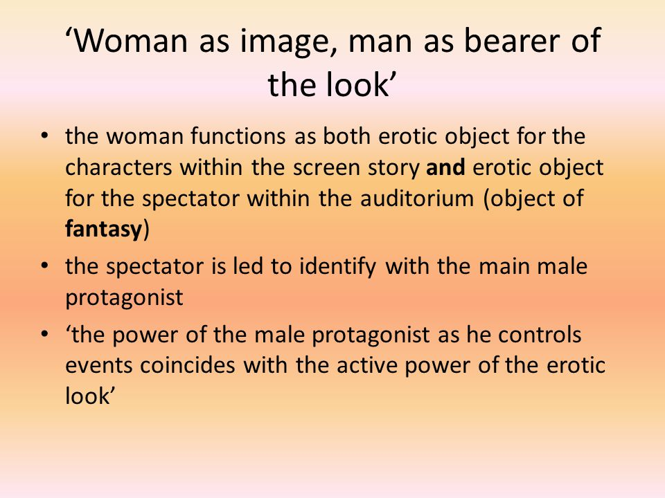 'Woman as image, man as bearer of the look'
