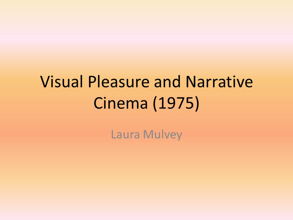 Visual Pleasure and Narrative Cinema (1975)