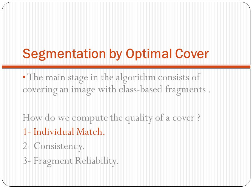 Segmentation by Optimal Cover