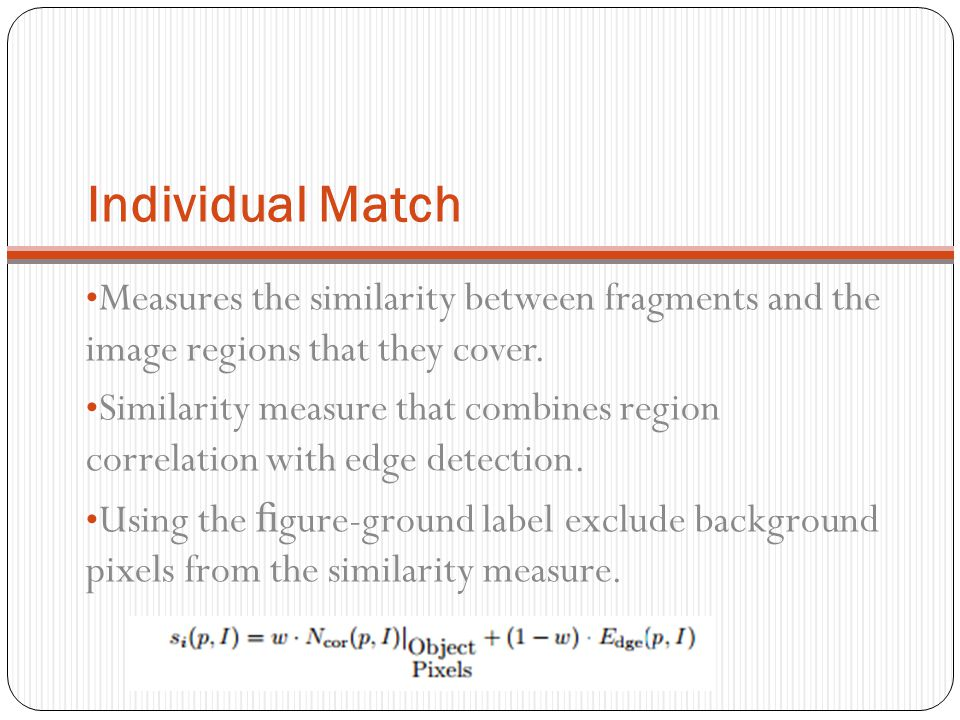 Individual Match Measures the similarity between fragments and the image regions that they cover.