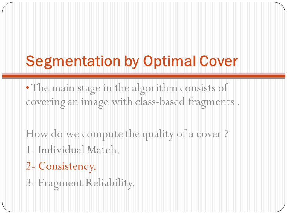 Segmentation by Optimal Cover