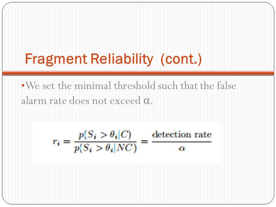 Fragment Reliability (cont.)