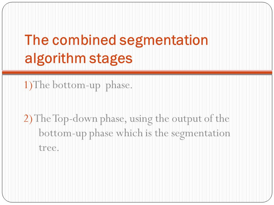 The combined segmentation algorithm stages