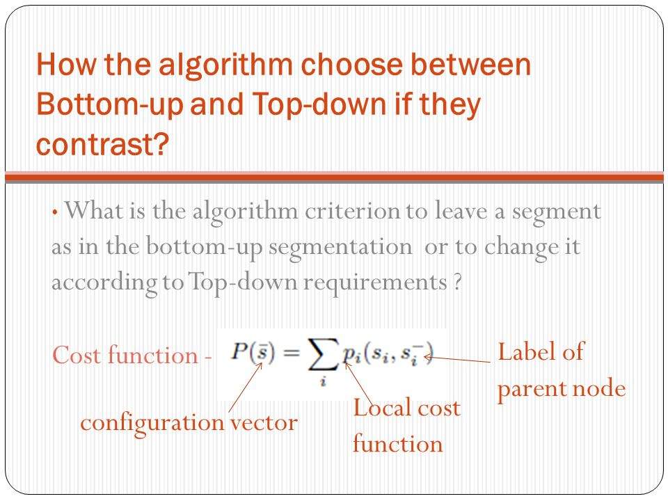 How the algorithm choose between Bottom-up and Top-down if they contrast