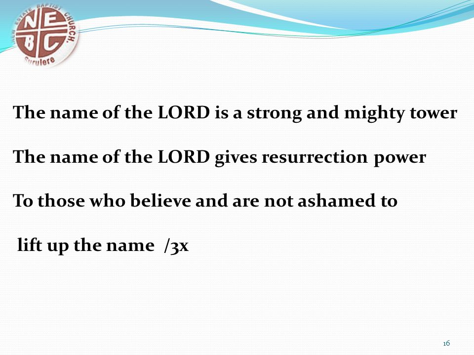 The name of the LORD is a strong and mighty tower