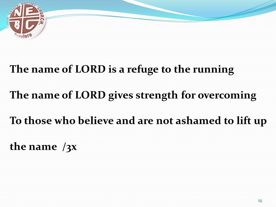 The name of LORD is a refuge to the running