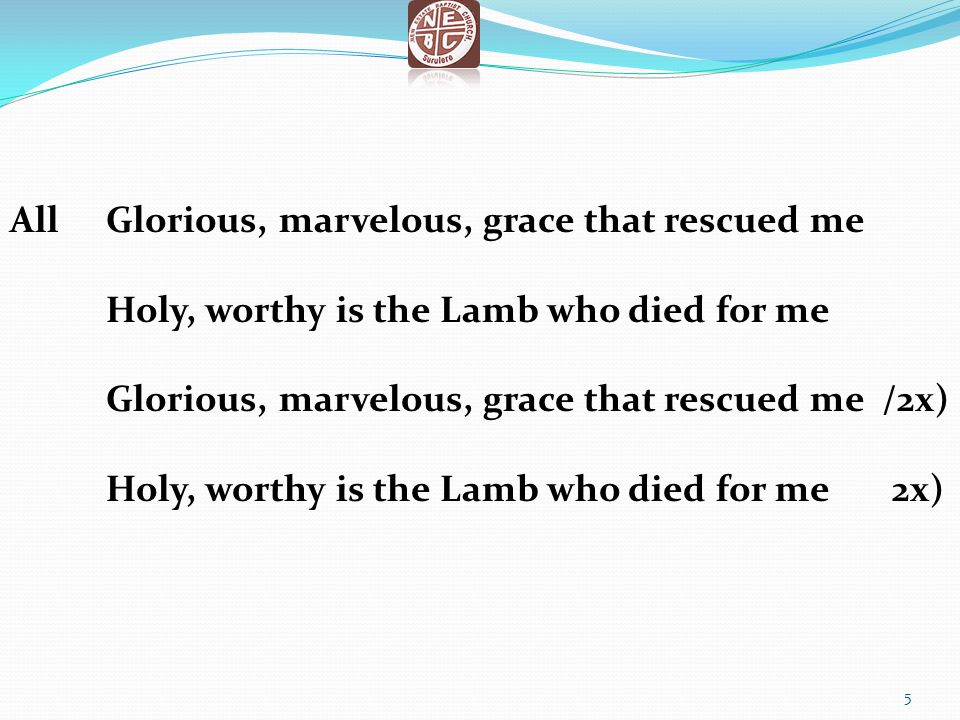 All Glorious, marvelous, grace that rescued me