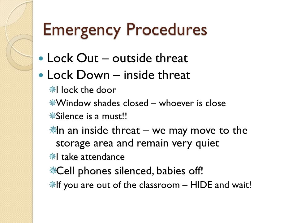 Emergency Procedures Lock Out – outside threat