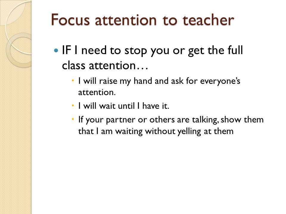 Focus attention to teacher