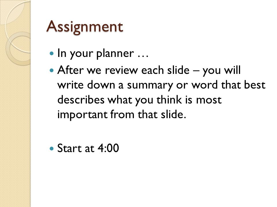 Assignment In your planner …