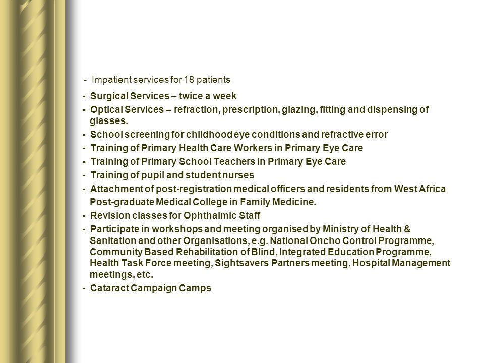 - Impatient services for 18 patients