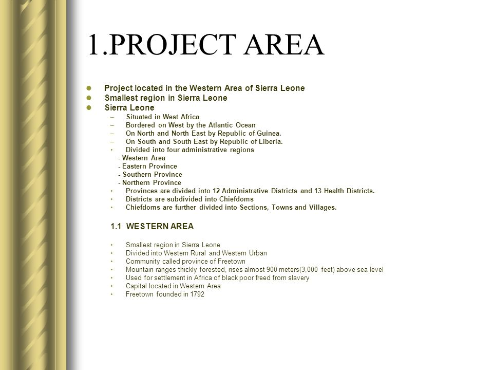 1.PROJECT AREA Project located in the Western Area of Sierra Leone