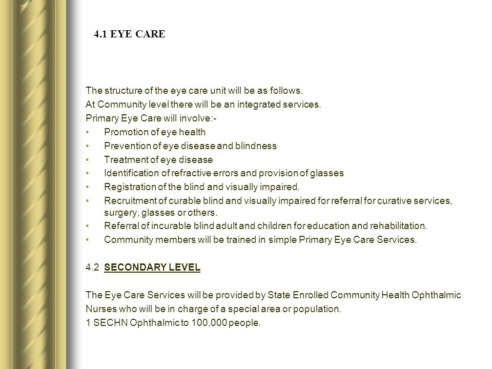 4.1 EYE CARE The structure of the eye care unit will be as follows.