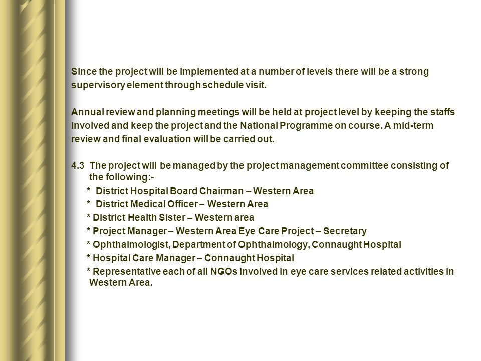 Since the project will be implemented at a number of levels there will be a strong