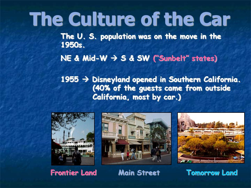 The Culture of the CarThe U. S. population was on the move in the 1950s. NE & Mid-W  S & SW ( Sunbelt states)