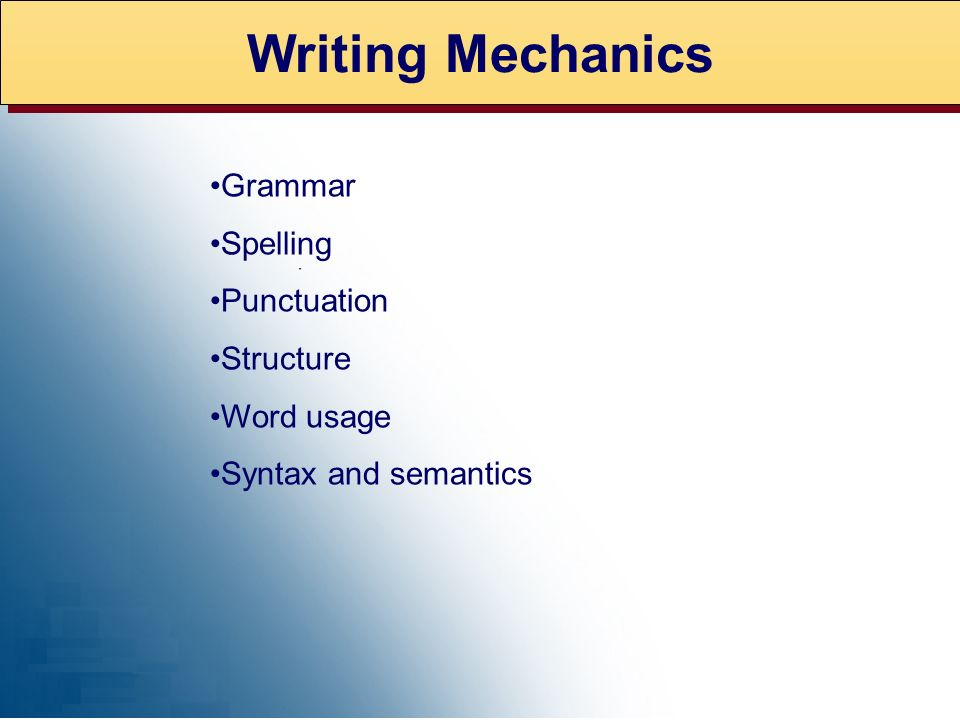 Writing Mechanics Grammar Spelling Punctuation Structure Word usage