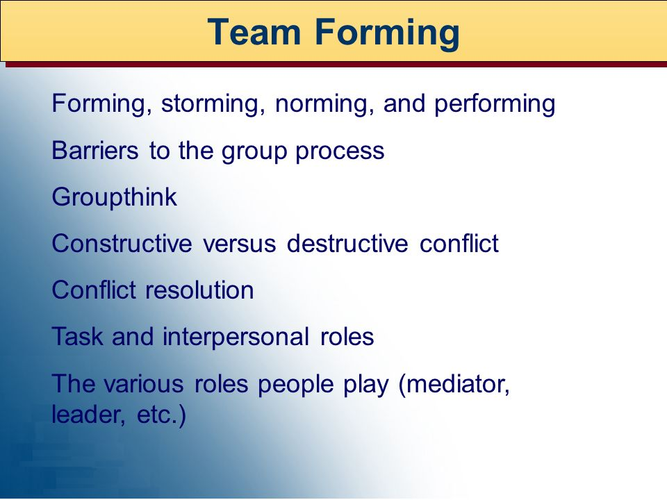 Team Forming Forming, storming, norming, and performing