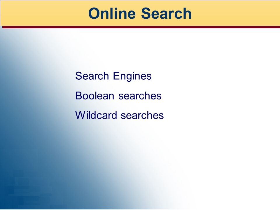 Online Search Search Engines Boolean searches Wildcard searches