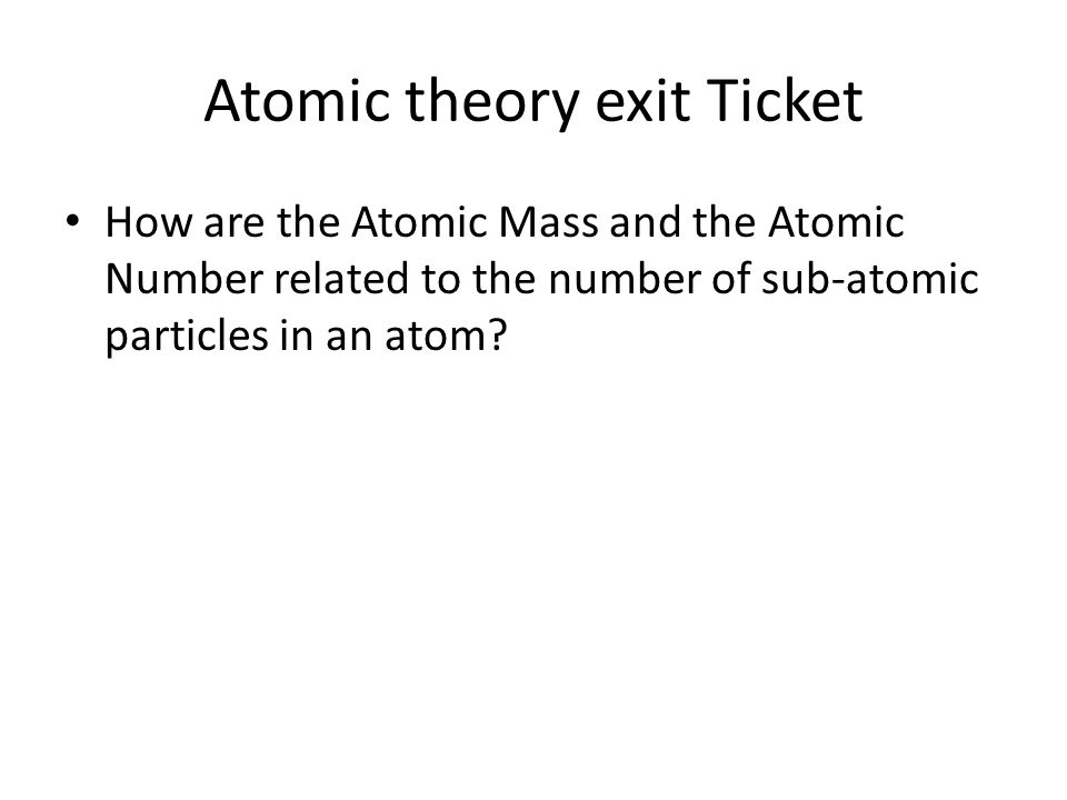 Atomic theory exit Ticket