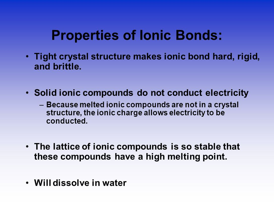 Properties of Ionic Bonds: