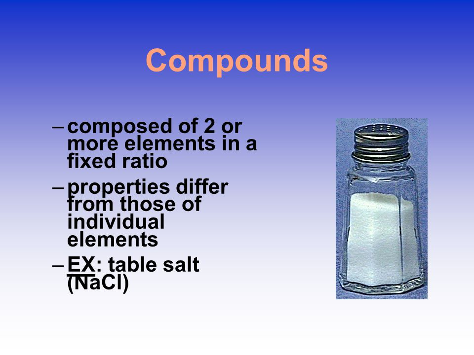Compounds composed of 2 or more elements in a fixed ratio