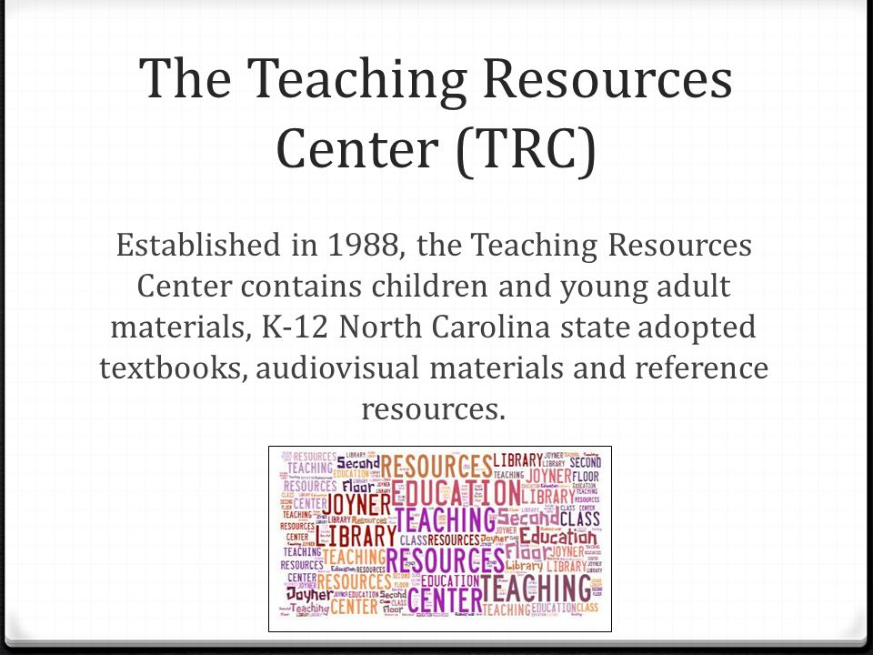 The Teaching Resources Center (TRC)