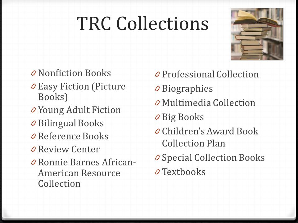 TRC Collections Nonfiction Books Easy Fiction (Picture Books)