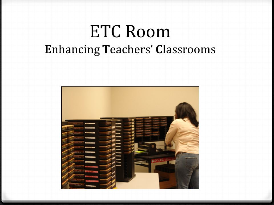 ETC Room Enhancing Teachers' Classrooms