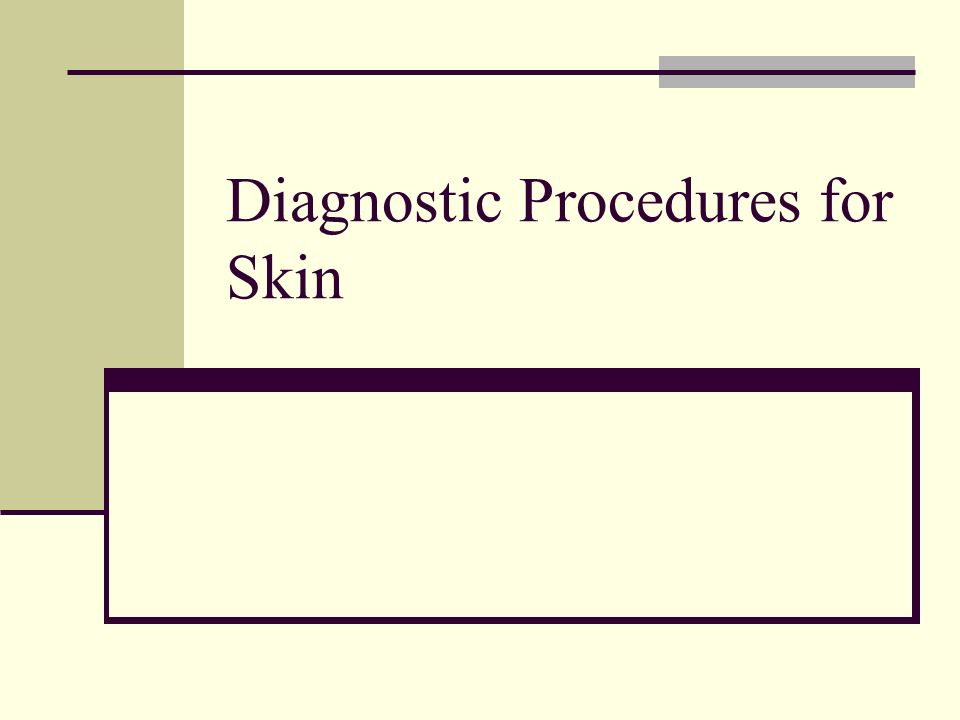 Diagnostic Procedures for Skin