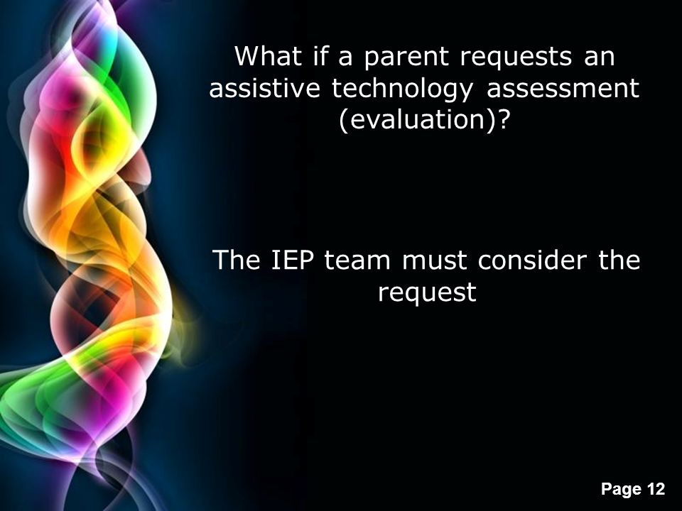 The IEP team must consider the request