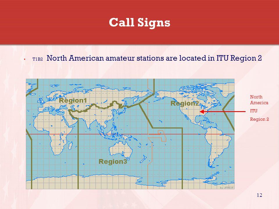 Call Signs T1B2 North American amateur stations are located in ITU Region 2. North America. ITU.