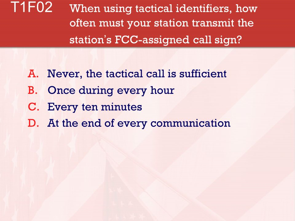 T1F02. When using tactical identifiers, how. often