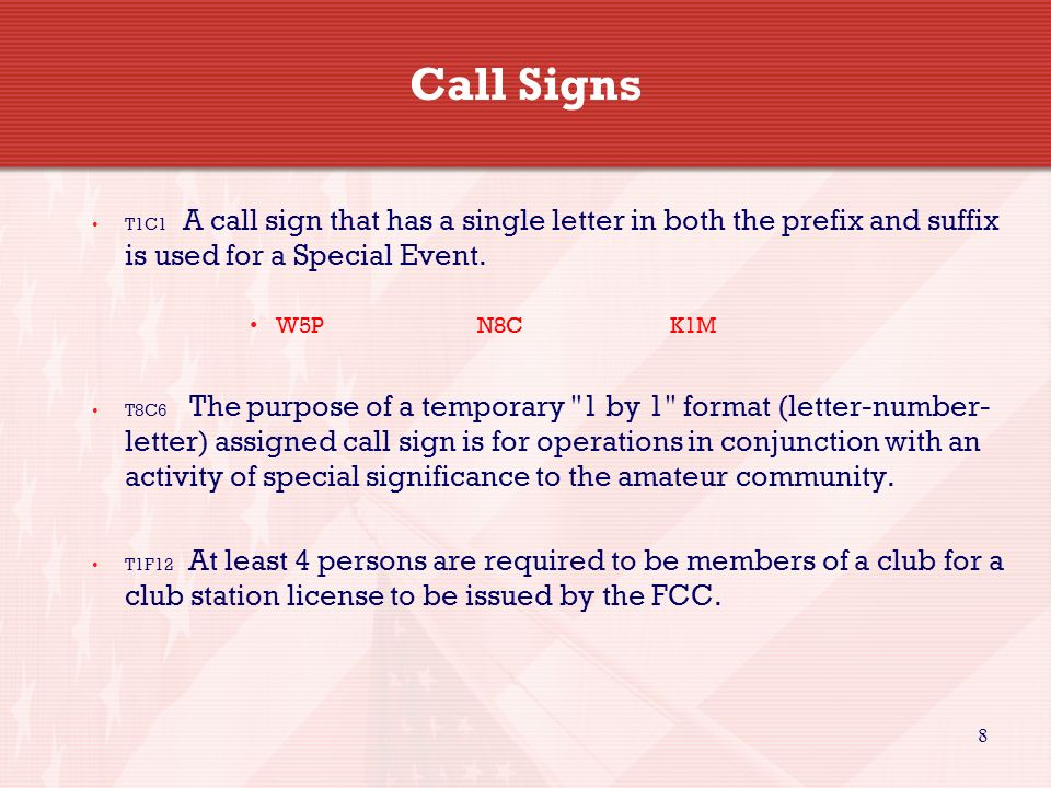 Call SignsT1C1 A call sign that has a single letter in both the prefix and suffix is used for a Special Event.