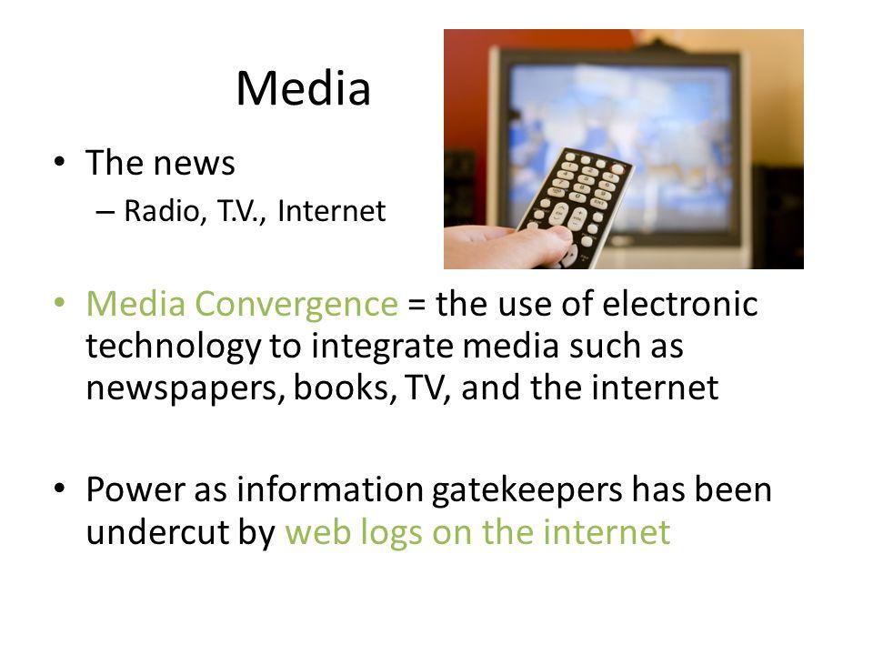 Media The news. Radio, T.V., Internet.
