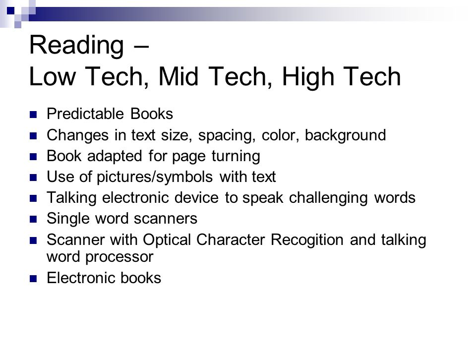 Reading – Low Tech, Mid Tech, High Tech