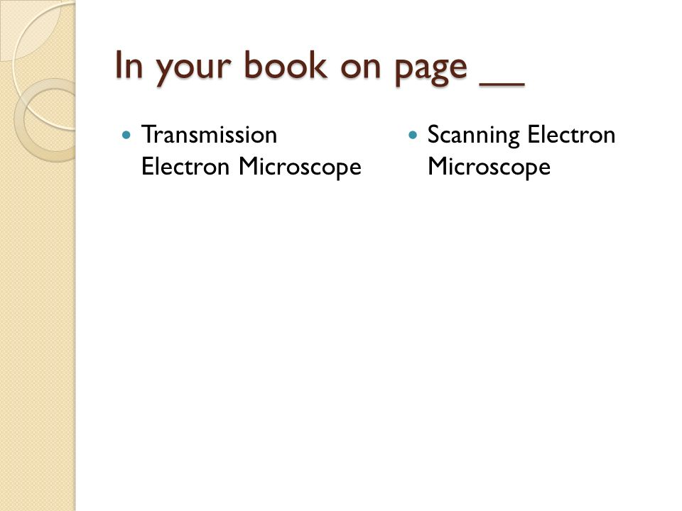 In your book on page __ Transmission Electron Microscope