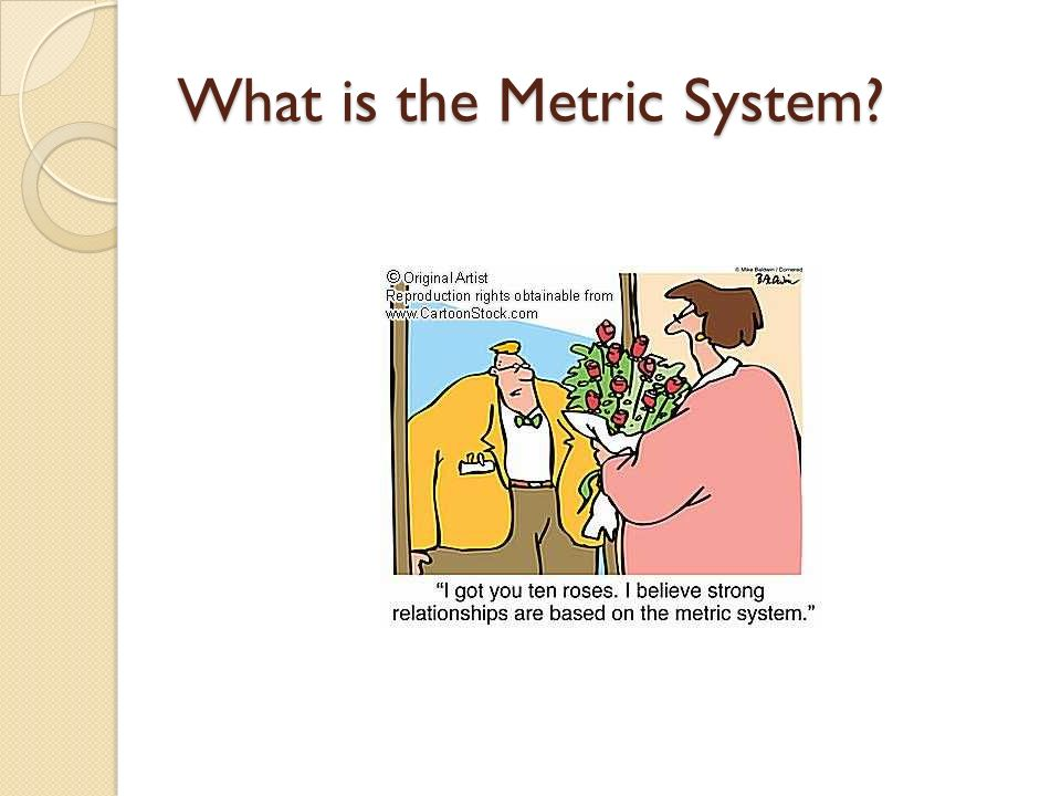 What is the Metric System