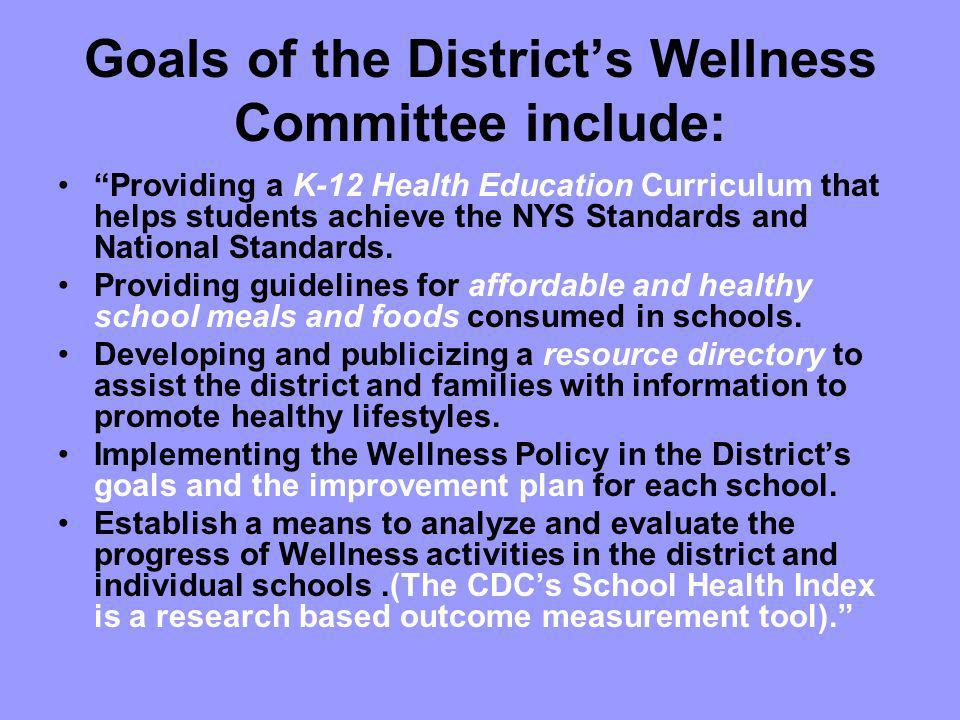 Goals of the District's Wellness Committee include: