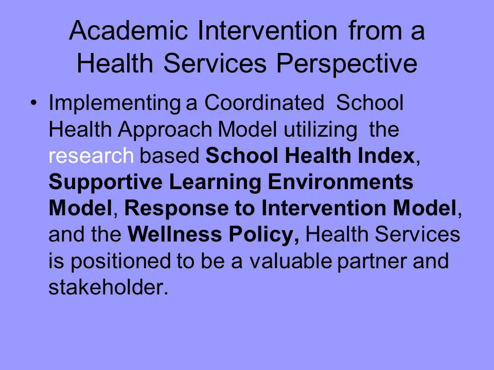 Academic Intervention from a Health Services Perspective