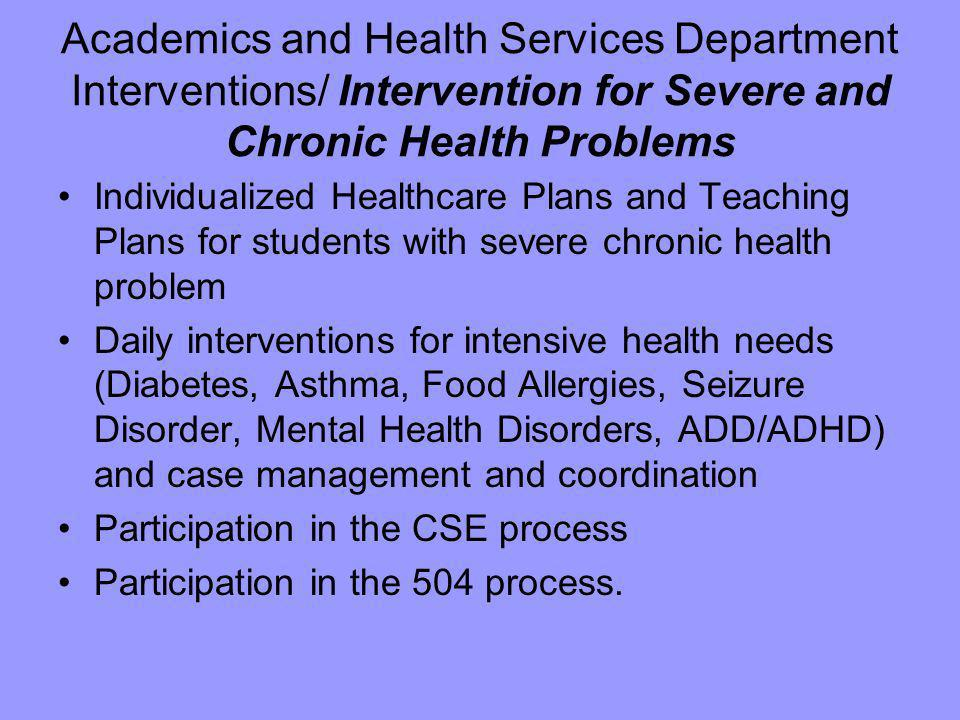 Academics and Health Services Department Interventions/ Intervention for Severe and Chronic Health Problems