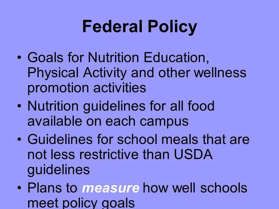 Federal Policy Goals for Nutrition Education, Physical Activity and other wellness promotion activities.