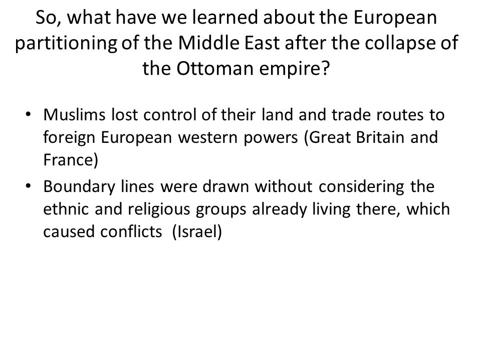 So, what have we learned about the European partitioning of the Middle East after the collapse of the Ottoman empire