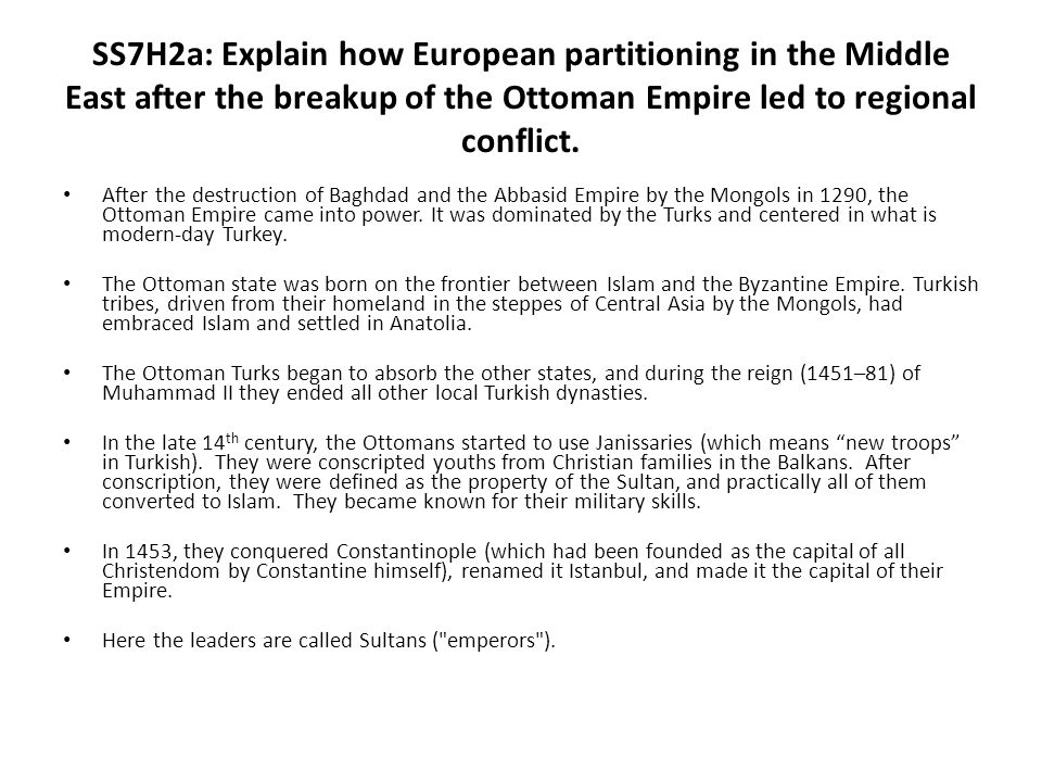 SS7H2a: Explain how European partitioning in the Middle East after the breakup of the Ottoman Empire led to regional conflict.