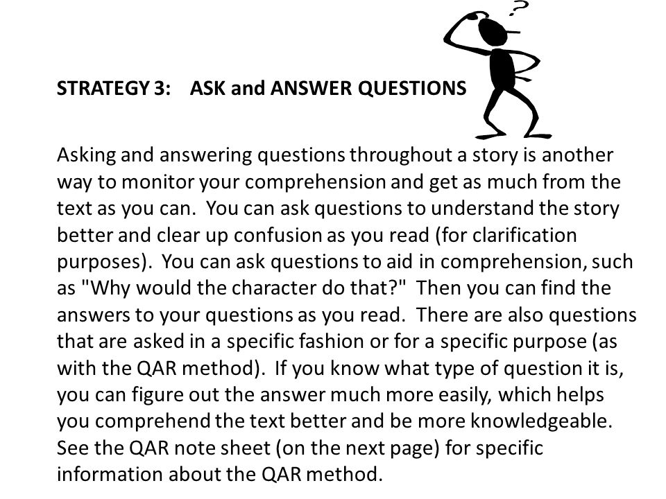 STRATEGY 3: ASK and ANSWER QUESTIONS