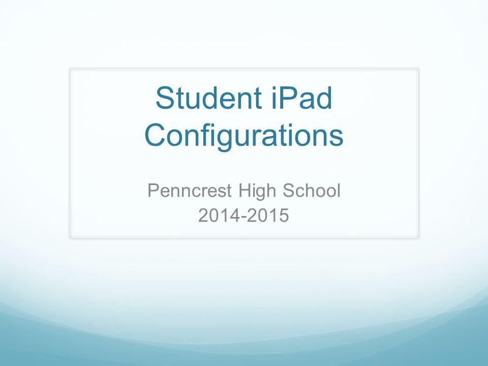 Student iPad Configurations