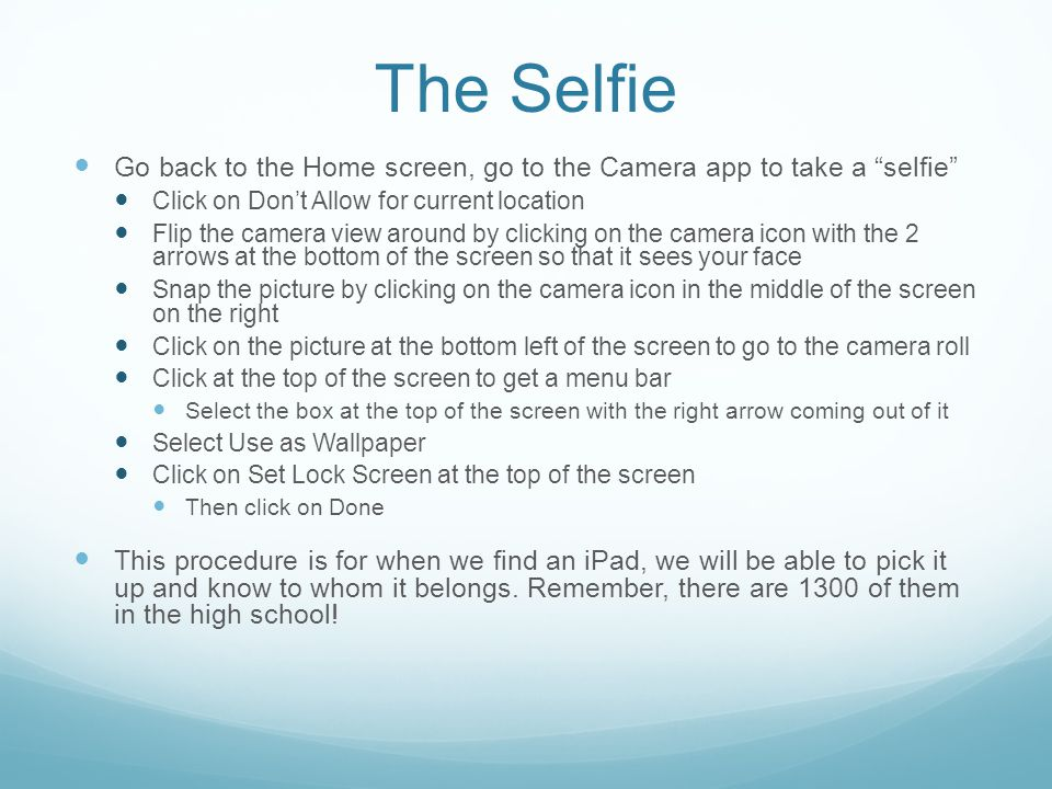 The Selfie Go back to the Home screen, go to the Camera app to take a selfie Click on Don't Allow for current location.